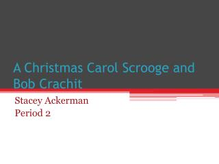 A Christmas Carol Scrooge and Bob Crachit