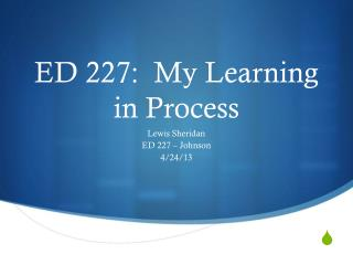 ED 227:  My Learning in Process