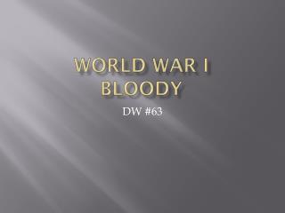 World War I Bloody