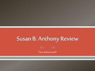 Susan B. Anthony Review