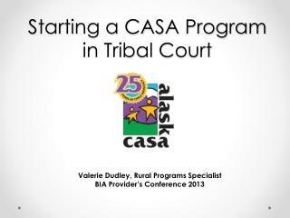 Starting a CASA Program  in Tribal Court
