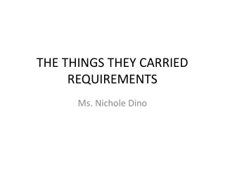 THE THINGS THEY CARRIED  REQUIREMENTS