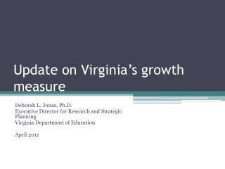 Update on Virginia s growth measure