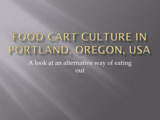 Food Cart Culture in Portland, Oregon, USA