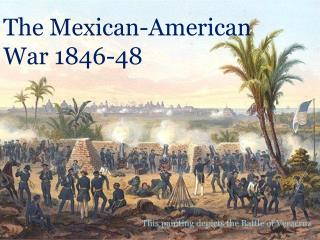 The Mexican-American War 1846-48