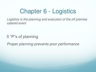 Chapter 6 - Logistics