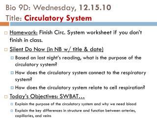 Bio 9D: Wednesday,  12.15.10 Title:  Circulatory System