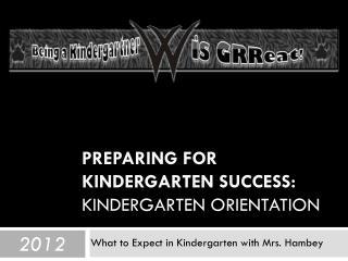 Preparing for Kindergarten Success: Kindergarten Orientation