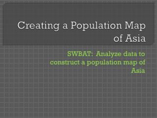 Creating a Population Map of Asia