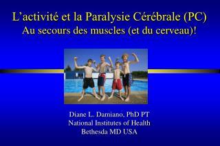 L activit  et la Paralysie C r brale PC Au secours des muscles et du cerveau