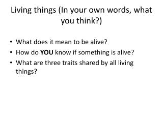 Living things (In your own words, what you think?)