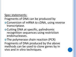 Spec statements:  Fragments of DNA can be produced by