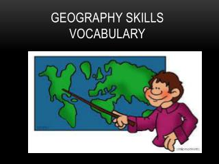 Geography Skills  Vocabulary
