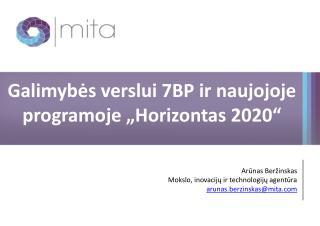 """Galimybės verslui 7BP ir naujojoje  programoje  """" Horizontas  2020"""""""