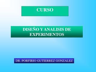 DISE�O Y ANALISIS DE EXPERIMENTOS