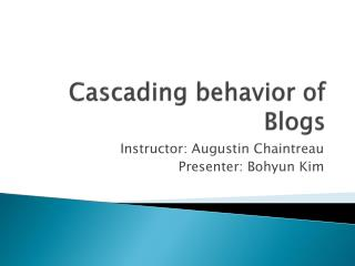 Cascading behavior of Blogs