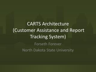CARTS Architecture  (Customer Assistance and Report Tracking System)