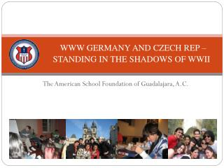 WWW GERMANY AND CZECH REP – STANDING IN THE SHADOWS OF WWII