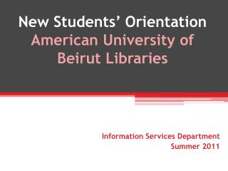 New Students' Orientation  American University of Beirut Libraries