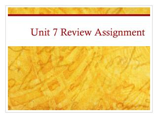Unit 7 Review Assignment
