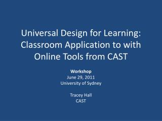 Universal Design for Learning: Classroom Application to with Online Tools from CAST
