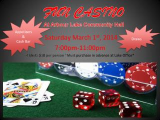 FUN CASINO At  A r bour  Lake Community Hall