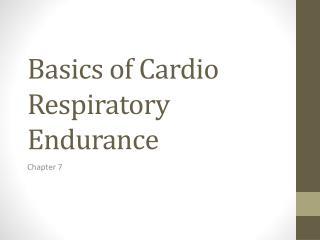 Basics of Cardio Respiratory Endurance