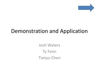 Demonstration and Application