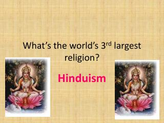 What's the world's 3 rd  largest religion?
