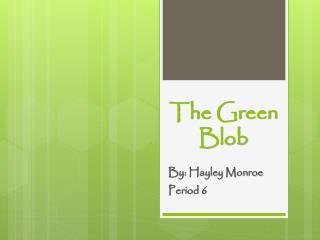 The Green Blob