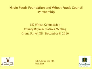 Grain Foods Foundation and Wheat Foods Council Partnership