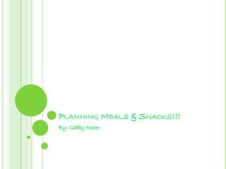 Planning Meals & Snacks!!!