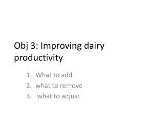 Obj  3: Improving dairy productivity