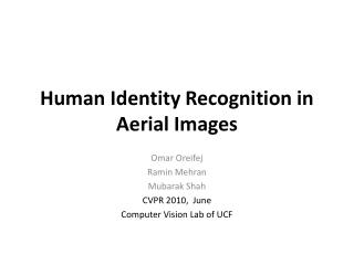 Human Identity Recognition in Aerial Images