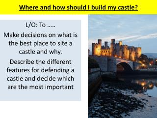 Where and how should I build my castle?