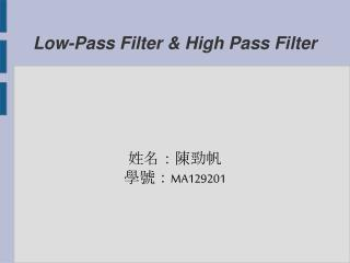 Low-Pass Filter & High Pass Filter