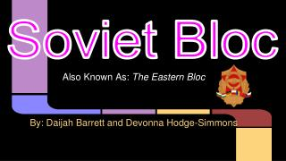 Also Known As:  The Eastern Bloc By: Daijah Barrett and Devonna Hodge-Simmons