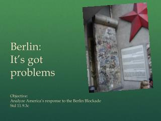 Berlin:  It's got  problems