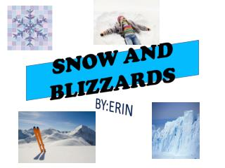 SNOW AND BLIZZARDS