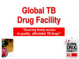Global TB  Drug Facility
