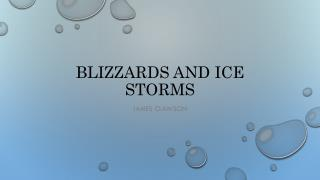 Blizzards and ice storms