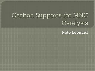 Carbon Supports for MNC Catalysts
