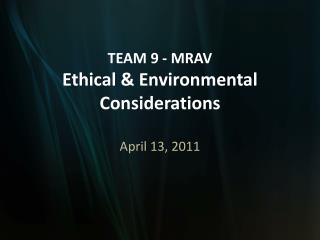 TEAM 9 - MRAV Ethical & Environmental Considerations