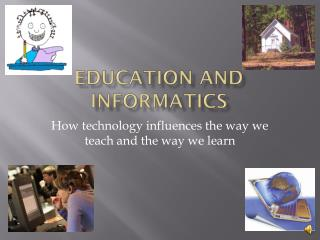 education and Informatics
