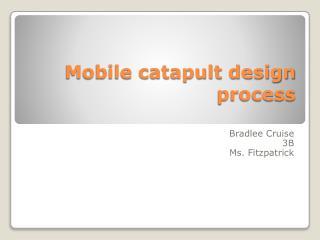 Mobile catapult design process