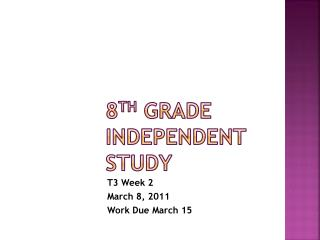 8 TH  GRADE INDEPENDENT STUDY