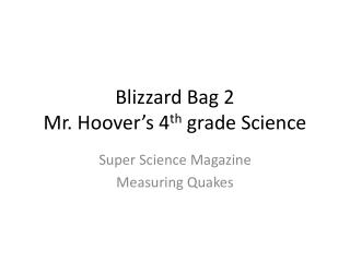 Blizzard Bag 2 Mr. Hoover�s 4 th  grade Science