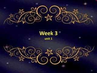 Week  3 unit  1