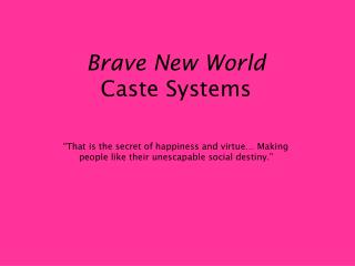 Brave New World Caste Systems