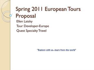 Spring 2011 European Tours Proposal